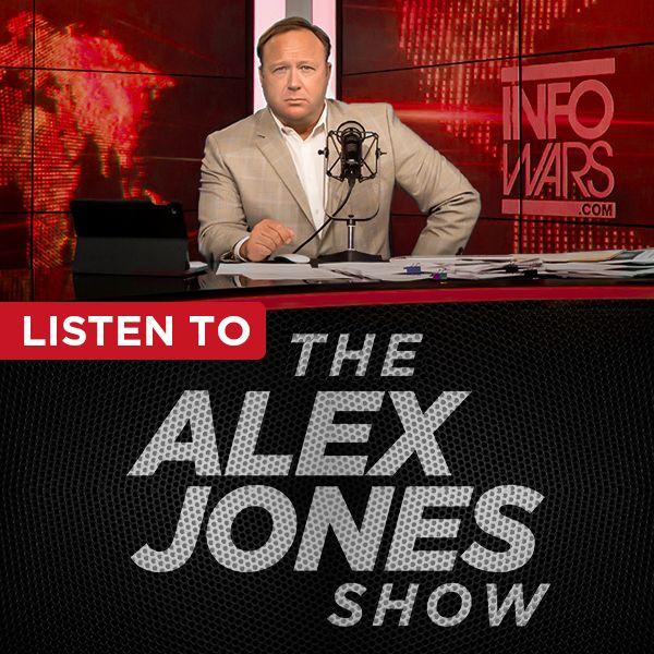 The Alex Jones Show:Alex Jones